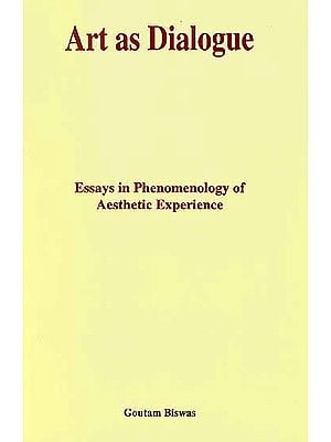 Art as Dialogue (Essays in Phenomenology of Aesthetic Experience)