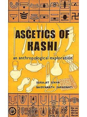 Ascetics of Kashi: An anthropological exploration