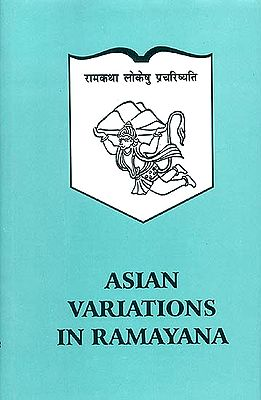 Asian Variations in Ramayana (Papers presented at the International Seminar on 'Variations in Ramayana in Asia : Their Cultural, Social and Anthropological Significance' : New Delhi, January 1981)