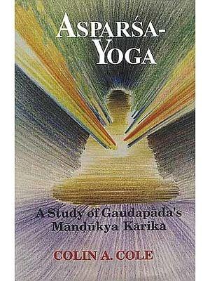 Asparsa -Yoga: A Study of Gaudapada's Mandukya Karika