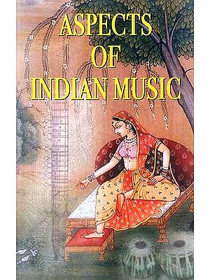 Aspects of Indian Music