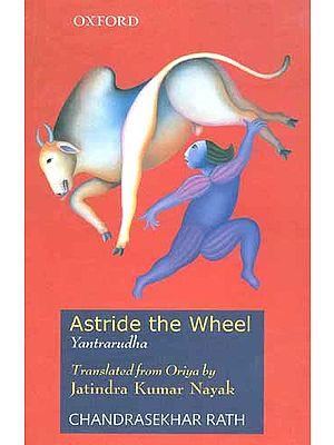 Astride the Wheel Yantrarudha