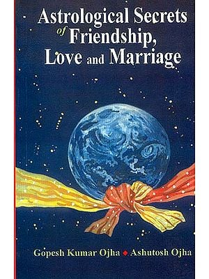 Astrological Secrets of Friendship, Love and Marriage