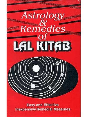 Astrology and Remedies of Lal Kitab (Easy and Effective Inexpensive  Remedial Measures)
