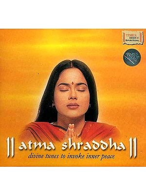 Atma Shraddha: Divine Tunes to Invoke Inner Peace (Audio CD)