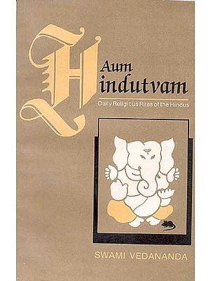 Aum Hindutvam Daily Religious Rites of the Hindus