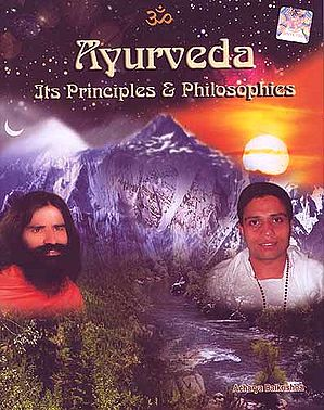 Ayurveda: Its Principles and Philosophies