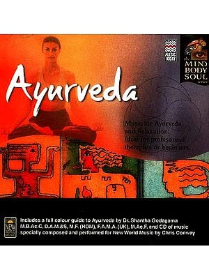 Ayurveda (Music For Ayurveda and Relaxation. Ideal for Professional Therapists or Beginners.) (Including Fulcolor Booklet) (Audio CD)