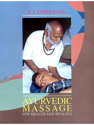 Ayurvedic Massage (For Health and Healing)