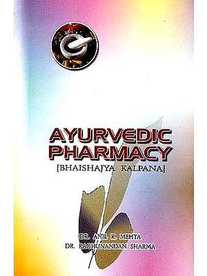 Ayurvedic Pharmacy: Bhaishjya Kalpana