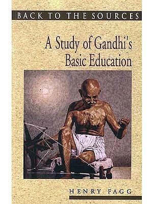 Back to The Sources (A Study of Gandhi's Basic Education)