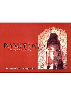 Bamiyan Challenge to World Heritage