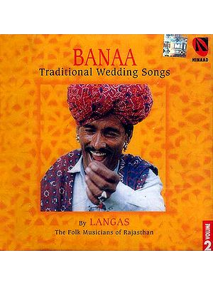 Banaa (Traditional Wedding Songs By Langas The Folk Musicians of Rajsthan) (Vol. 2) (Audio CD)