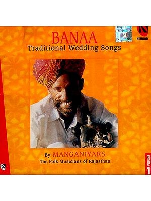 Banaa…Traditional Wedding Songs (By Manganiyars…The Folk Musicians Of Rajasthan) (Volume 1) (Audio CD)