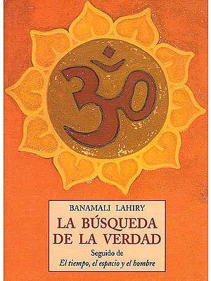 Banamali Lahiry La Busqueda De La Verdad (Spanish)