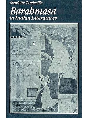 Barahmasa In Indian Literatures (Songs of the Twelve Months in Indo-Aryan Literatures) - An Old and Rare Book