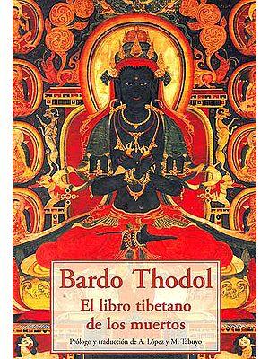 Bardo Thodol El libro Tibetano de los muertos (Spanish)