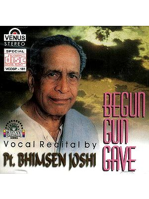 Begun Gun Gave: Vocal Recital by Pt. Bhimsen Joshi (Audio CD)