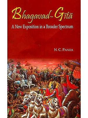 Bhagavad-Gita A New Exposition in a Broader Spectrum
