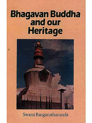 Bhagavan Buddha and our Heritage