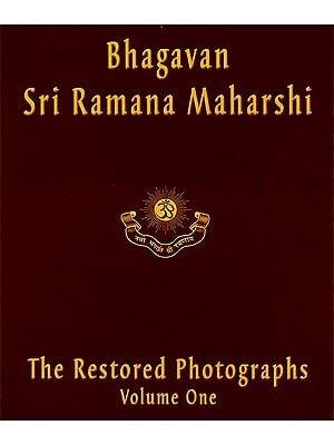 Bhagavana Sri Ramana Maharshi: The Restored Photographs Volume One