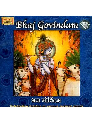 Bhaj Govindam (and Other Stotras) Celebrating Krishna in Various Musical Moods (Audio CD)