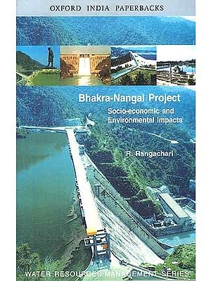Bhakra-Nangal Project Socio-economic and Environmental Impacts