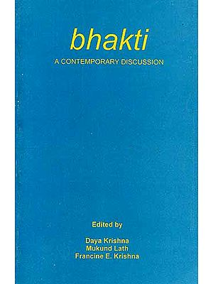 Bhakti: A Contemporary Discussion