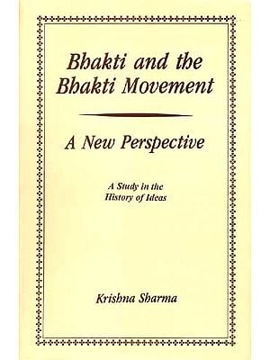Bhakti and the Bhakti Movement: A New Perspective<br>