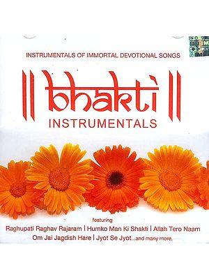 Bhakti Instrumentals: Instrumentals of Immortal Devotional Songs (Audio CD)