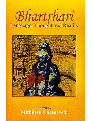 Bhartrhari - Language, Thought and Reality
