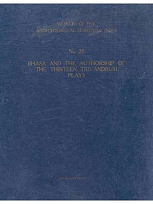 Bhasa and The Authorship of The Thirteen Trivandrum Plays