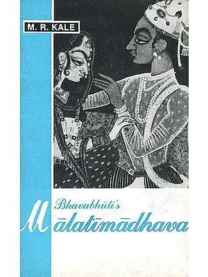 Bhavabhuti's Malatimadhava With the Commentary of Jagaddhara