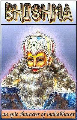 Bhishma (Epic Character of Mahabharat)
