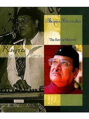 Bhupen Hazarika: The Roving Minstrel (Rupa Charitavali Series)