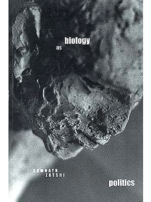 Biology as Politics: The Evolution of a Concept in Modern Society