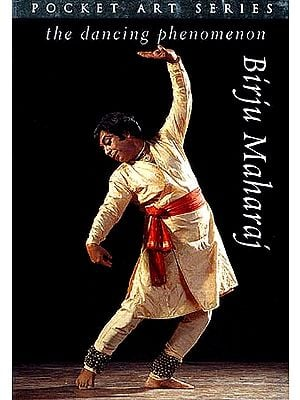 Birju Maharaj: The Dancing Phenomenon (Pocket Art Series)
