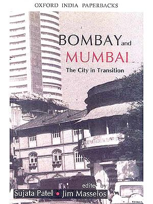 Bombay and Mumbai: The City in Transition