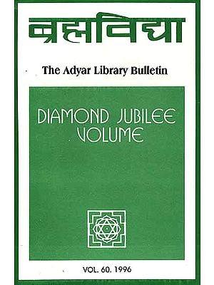 Brahmavidya: The Adyar Library Bulletin (Diamond Jubilee Volume)