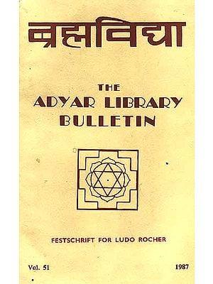Brahmavidya: The Adyar Library Bulletin (Festschrift for Ludo Rocher)