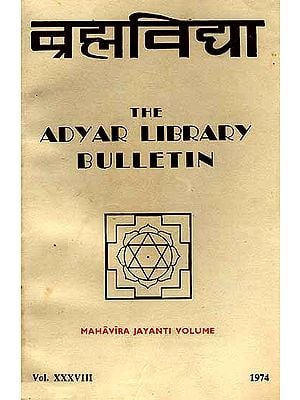 Brahmavidya: The Adyar Library Bulletin (Mahavira Jayanti Volume)