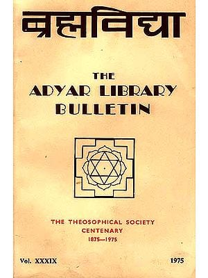 Brahmavidya: The Adyar Library Bulletin (The Theosophical Society Centenary: 1875-1975)