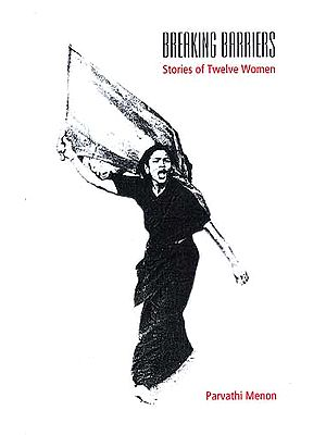 Breaking Barriers: Stories of Twelve Women