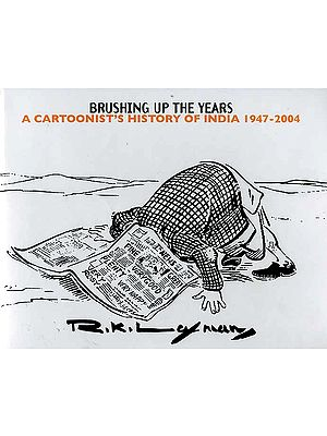 Brushing Up the Years: A Cartoonist's History of India 1947-2004
