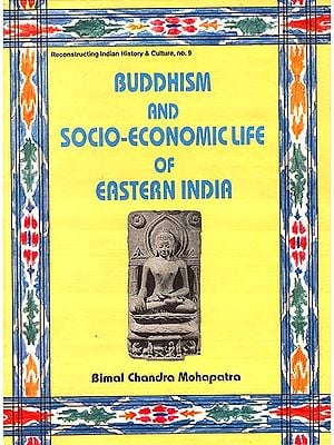 Buddhism and Socio-Economic Life of Eastern India