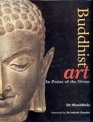 Buddhist Art (In Praise of the Divine)