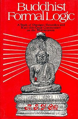 Buddhist Formal Logic: A Study of Dignaga's Hetucakra and K'uei-chi's Great Commentary on the Nyayapravesa