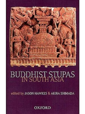 Buddhist Stupas in South Asia