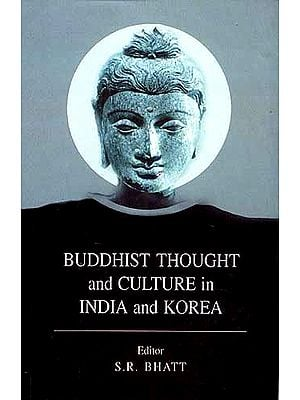 Buddhist Thought and Culture in India and Korea