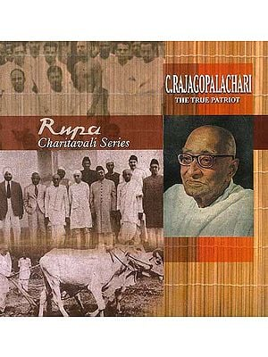 C. Rajagopalachari: The True Patriot (Rupa Charitavali Series)